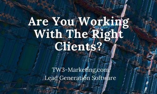 Are You Working With The Right Customers?