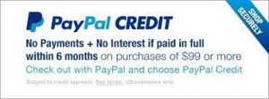 Use PayPal Credit No Interest if paid in full in 6 months